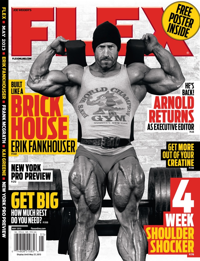 May 2013 Flex Magazine Issue Sneak Peek - This month's Flex Magazine highlights Weider Athlete Erik Fankhouser. It's all about The House - Never Give Up